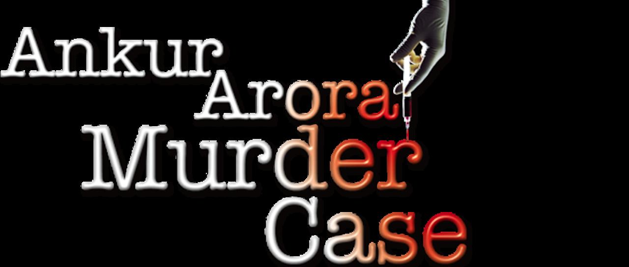 Ankur Arora Murder Case full movie hd 720p free download